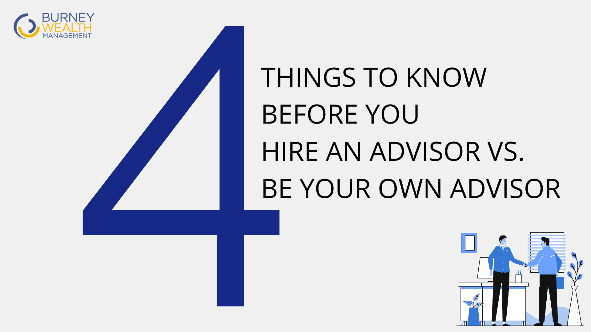 Difference between Be your own financial advisor by Burney Wealth Management