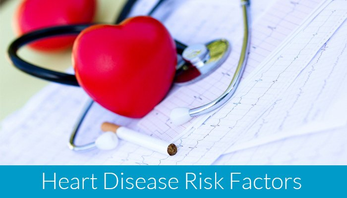 What To Watch For: 8 Risk Factors For Heart Disease