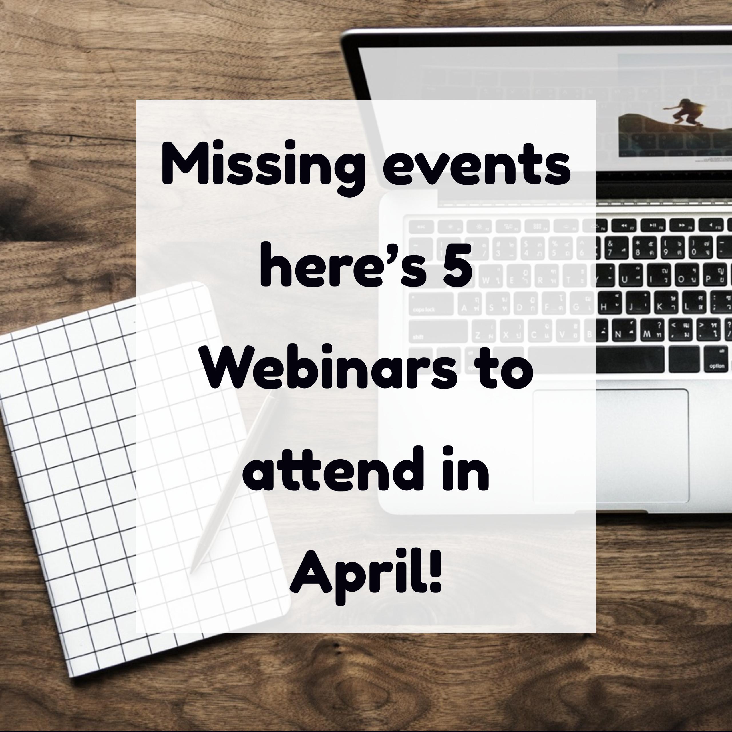 5 Webinars for April