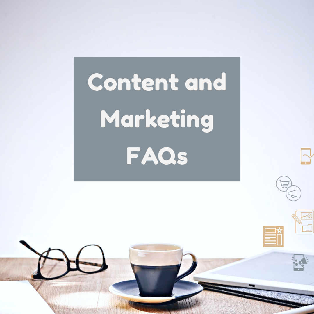 Content and Marketing FAQs