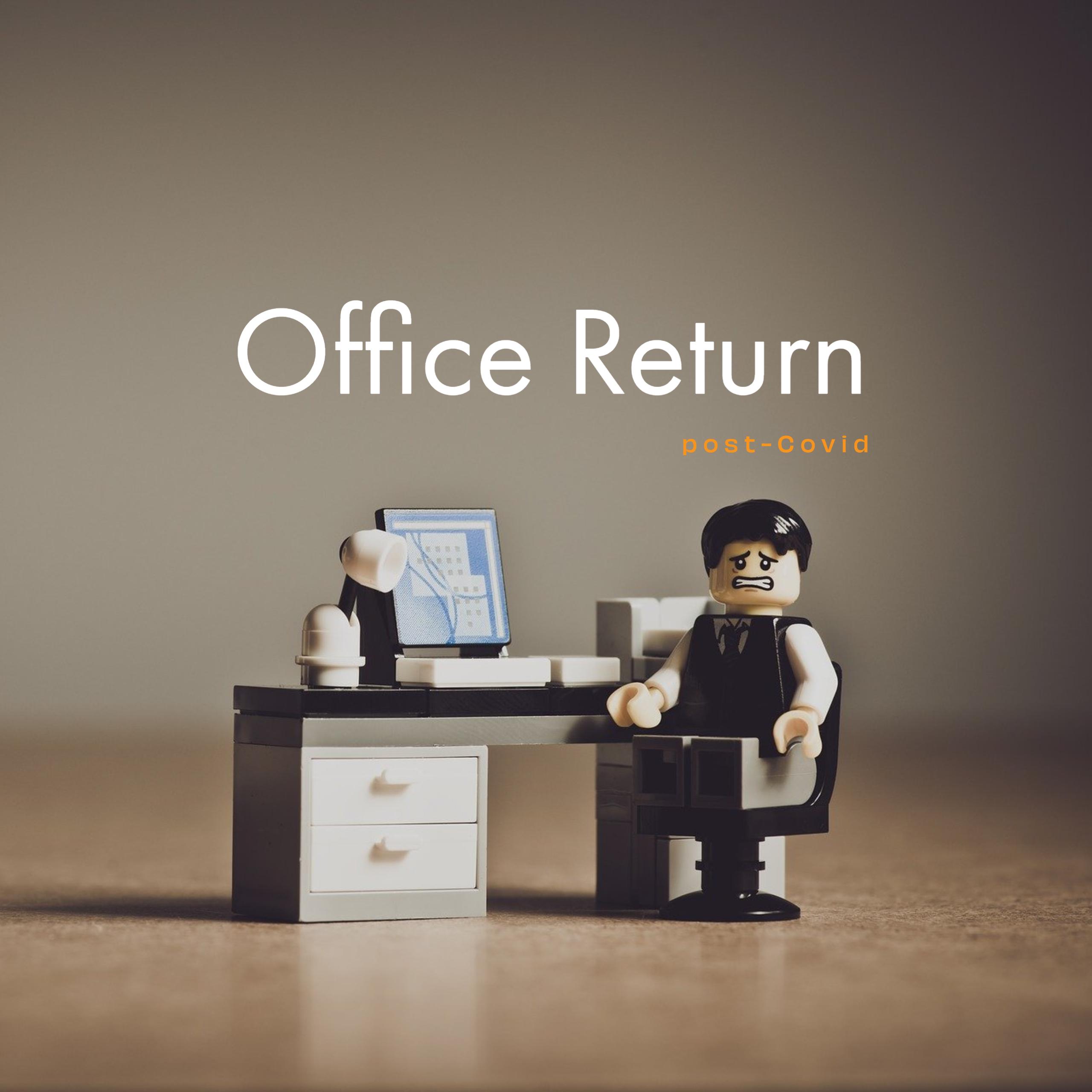 Office Return - Post Covid