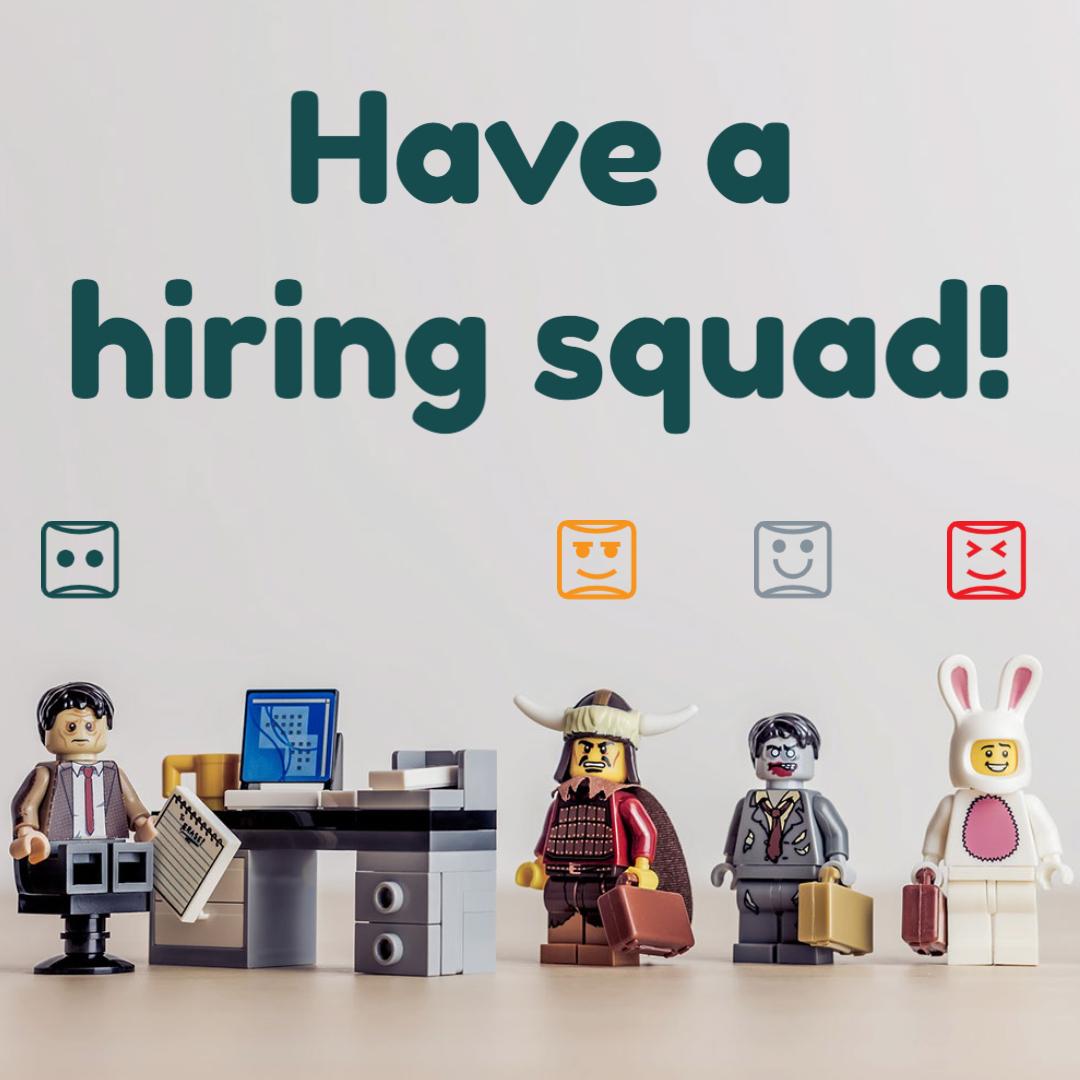 Having a hiring squad