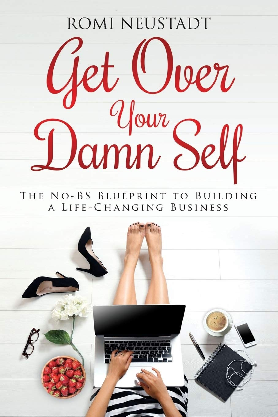 Business audio books free #28: Get Over your Damn Self