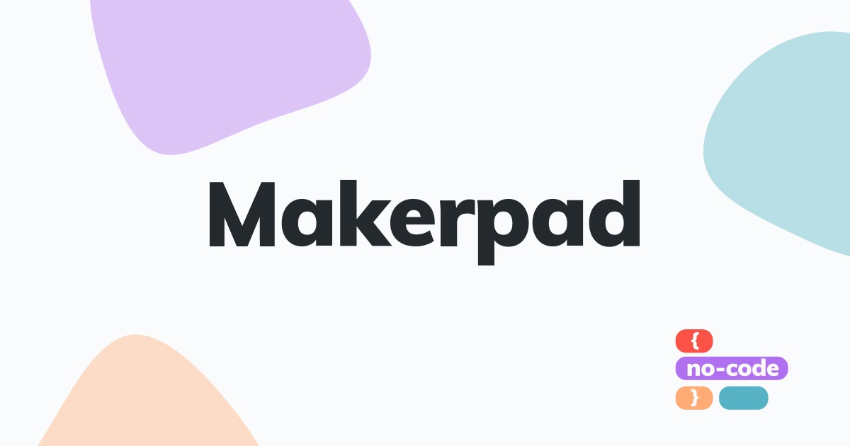 Entrepreneur courses #9: Makerpad