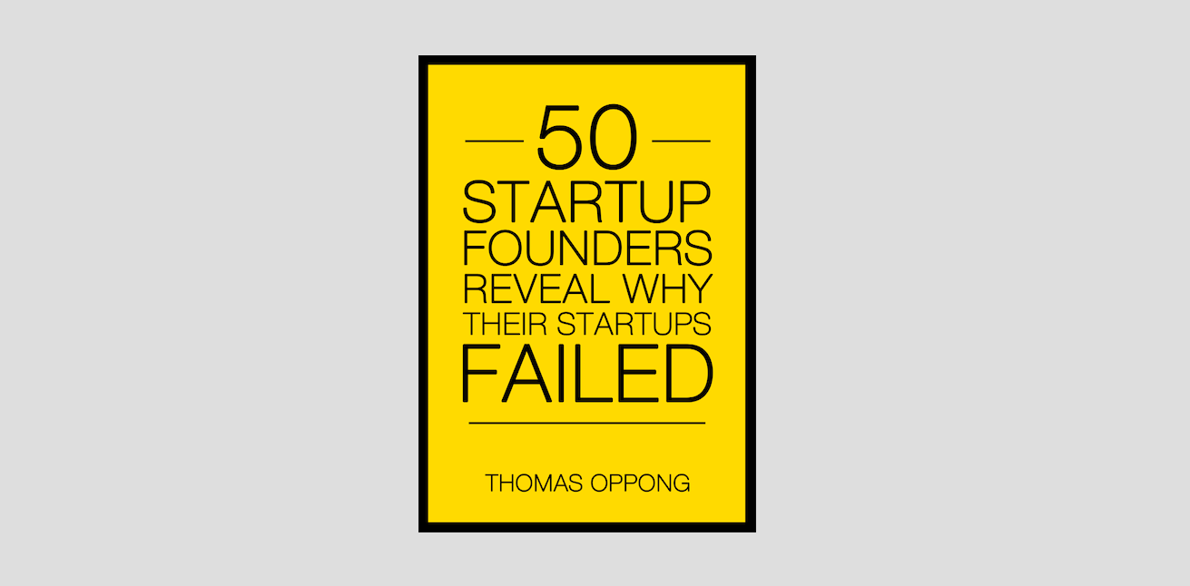 Free business ebook #13: 50 Startup Founders Reveal Why Their Startups Failed