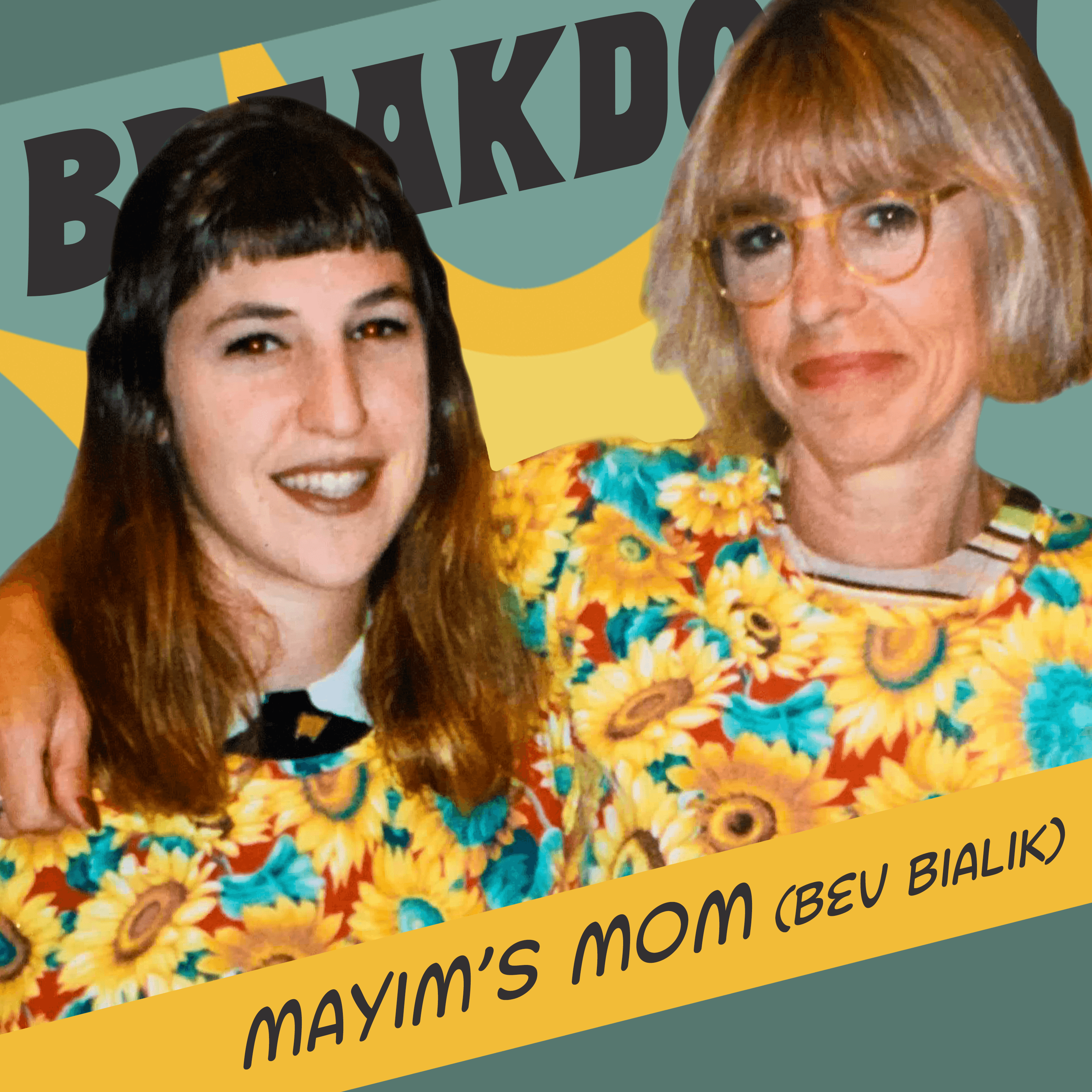 Bevisode with Mayim's Mom! Mysticism & Motherhood, Hungarian Superpowers & Pioneering Prison Programs