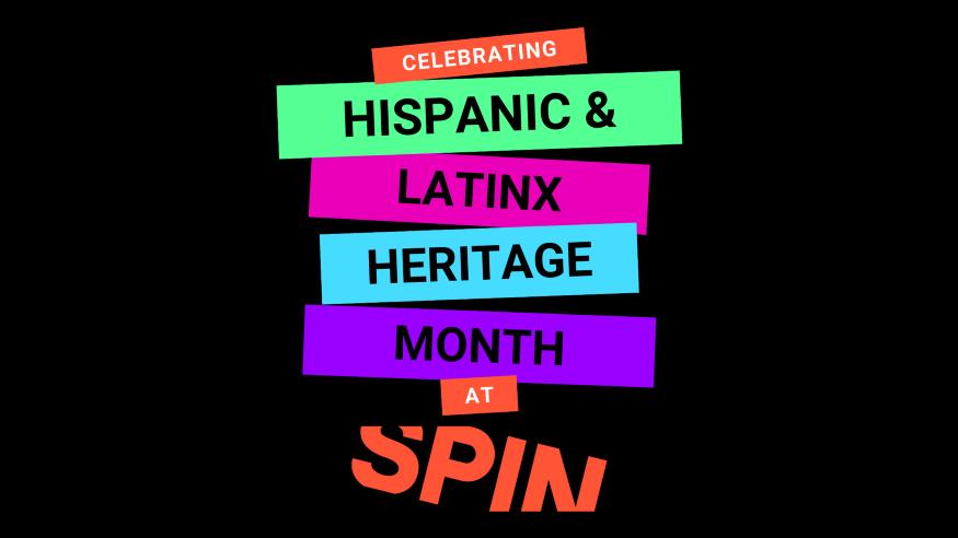 Celebrating Hispanic and Latinx History Month at Spin
