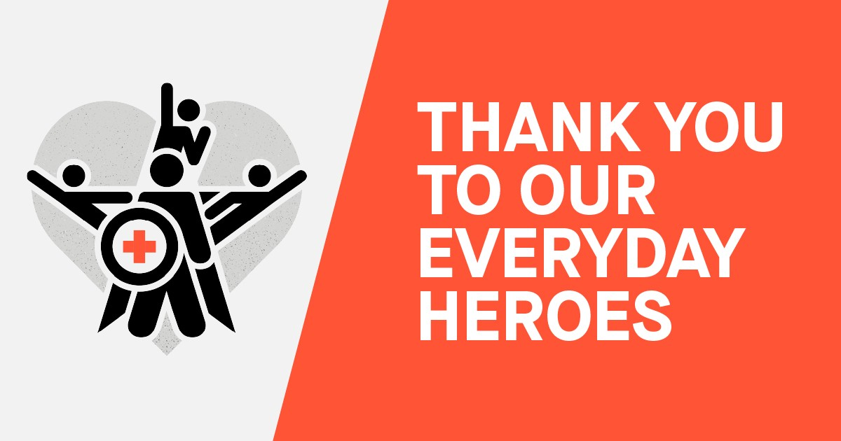 Thank you to our everyday heroes