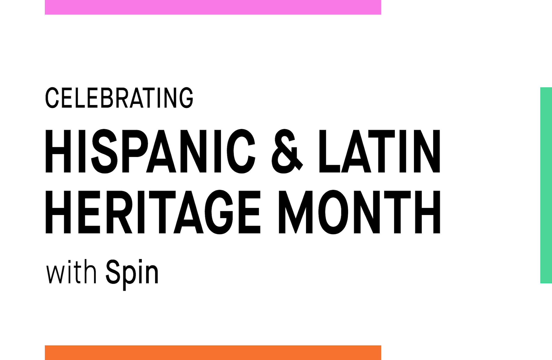 A banner that reads: Celebrating Hispanic and Latin Heritage Month with Spin