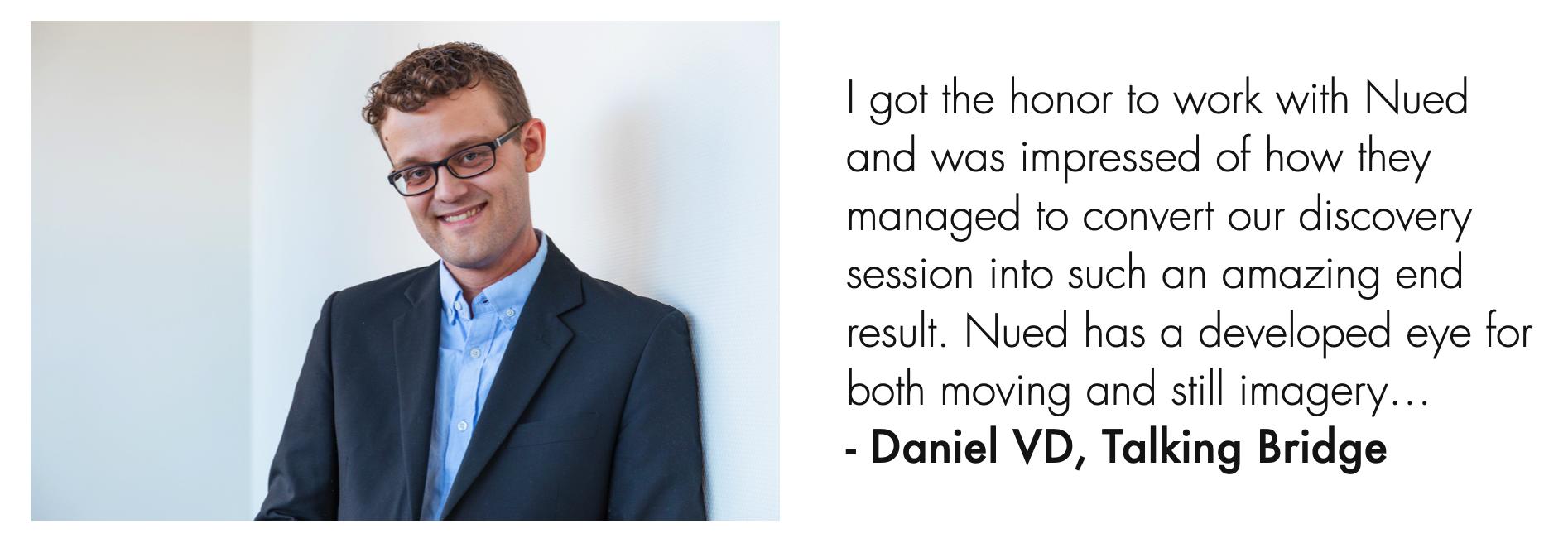 Daniel VD, Talking Bridge client quote.