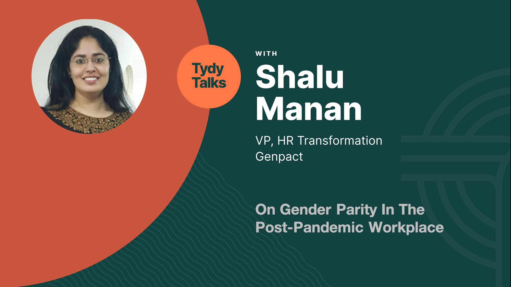 Tydy Talks: Shalu Manan, Genpact