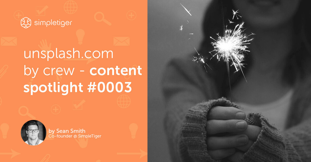Unsplash.com By Crew – Content Spotlight #003