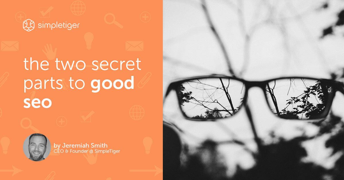 The 2 Secret Parts To Good SEO