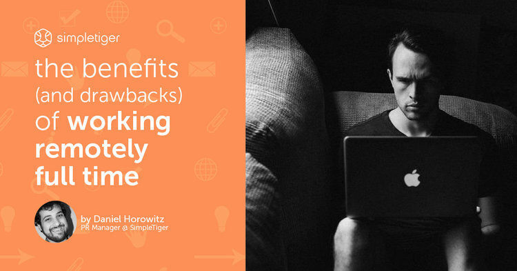 The Benefits (And Drawbacks) of Working Remotely Full-Time