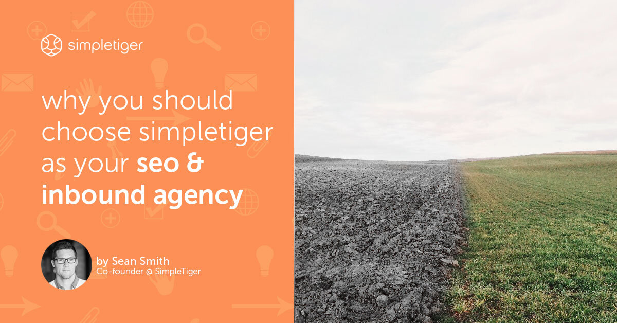 Why You Should Choose SimpleTiger As Your SEO & Inbound Agency