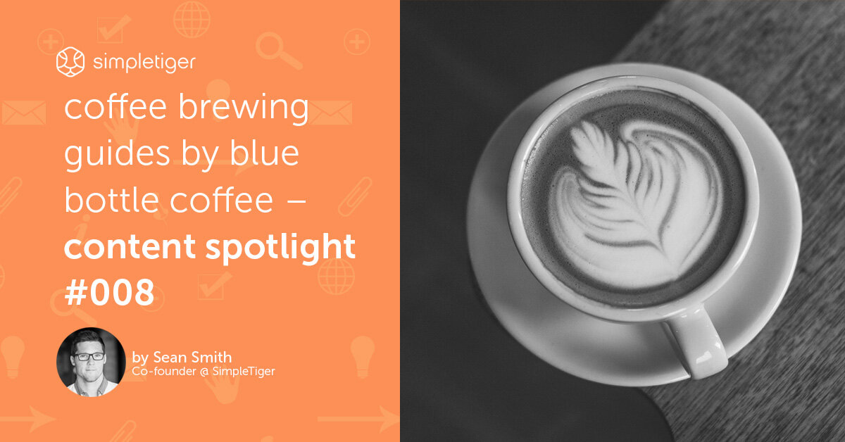 Coffee Brewing Guides by Blue Bottle Coffee – Content Spotlight #008