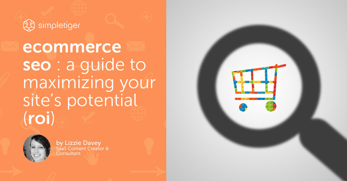eCommerce SEO - A Guide to Maximizing Your Site's Potential (ROI)