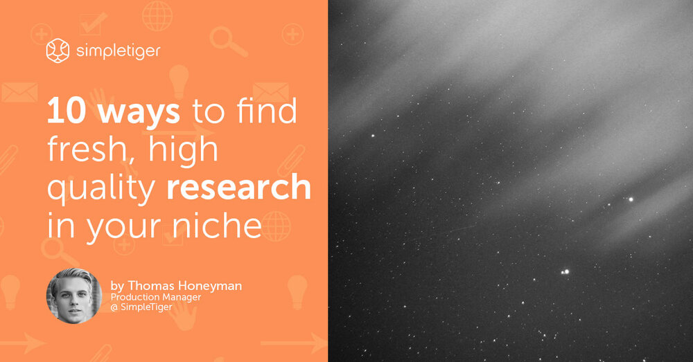 10 Ways to Find Fresh, High-Quality Research In Your Niche (For Free)