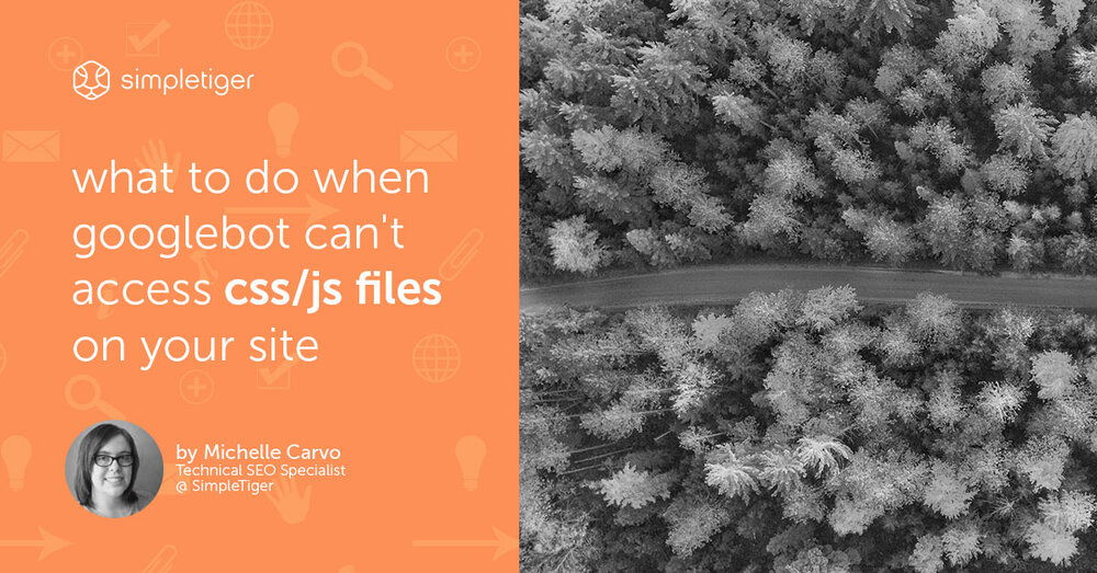 What To Do When Googlebot Can't Access CSS/JS Files On Your Site