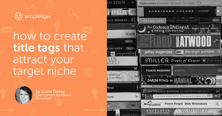 How to Create Title Tags That Attract Your Target Niche
