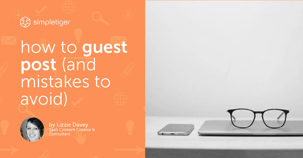 How to Guest Post (And Mistakes to Avoid)