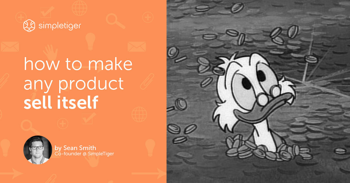 How To Make Any Product Sell Itself