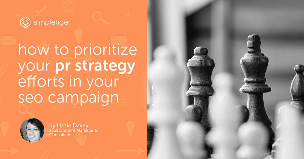 How to Prioritize Your PR Strategy Efforts In Your SEO Campaign