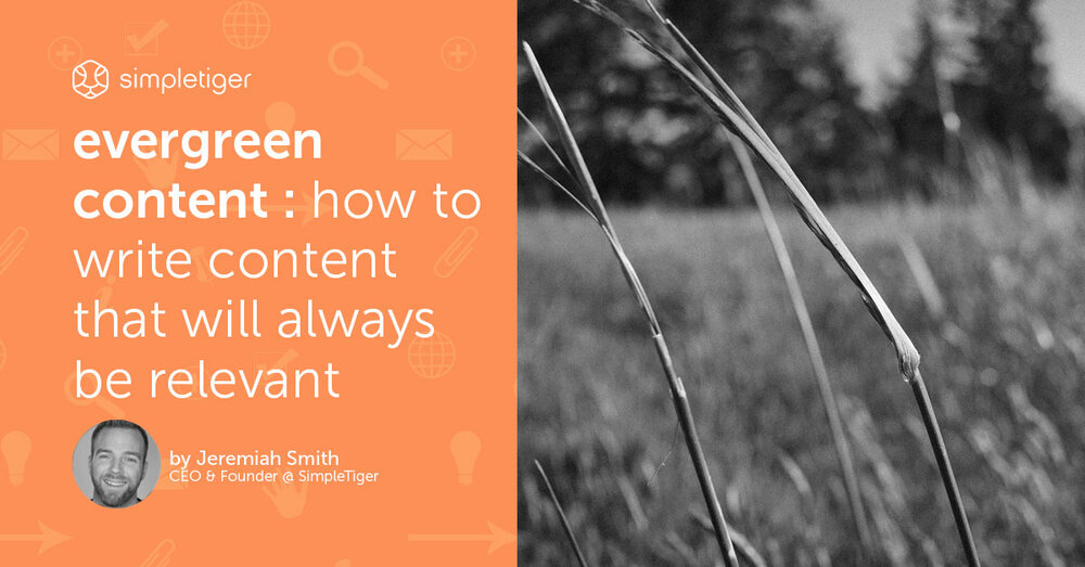 Evergreen Content: How To Write Content That Will Always Be Relevant
