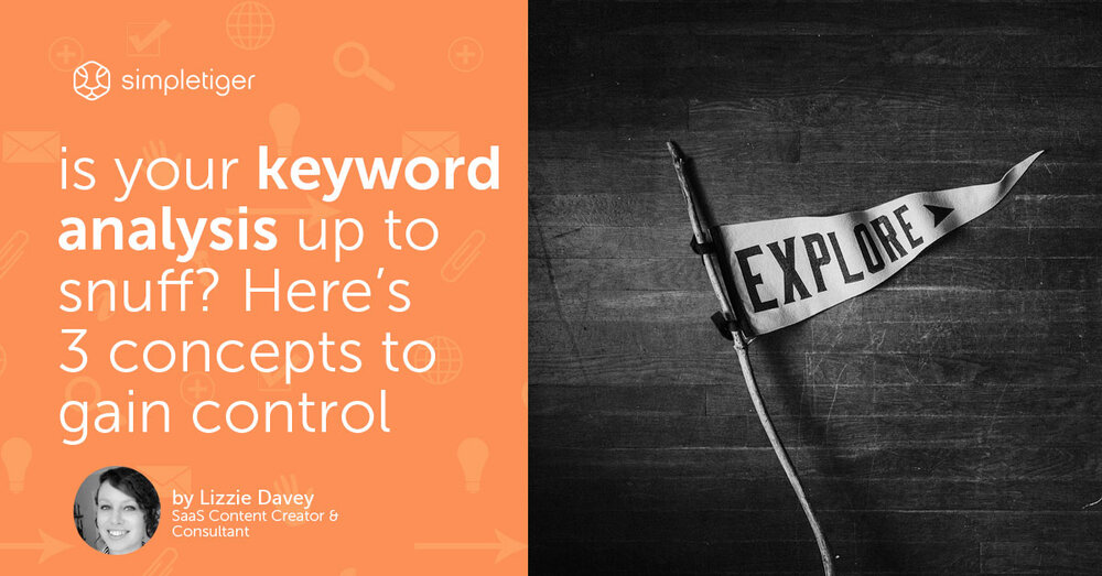 Is Your Keyword Analysis Up to Snuff? Here's 3 Concepts to Gain Control