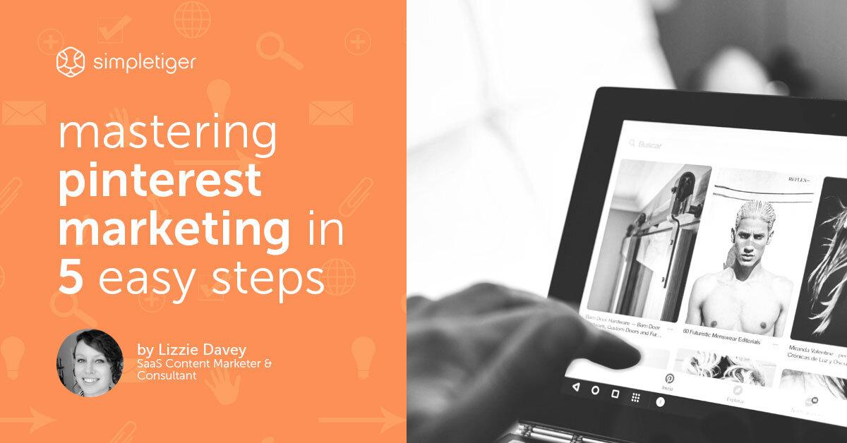 Mastering Pinterest Marketing in 5 Easy Steps