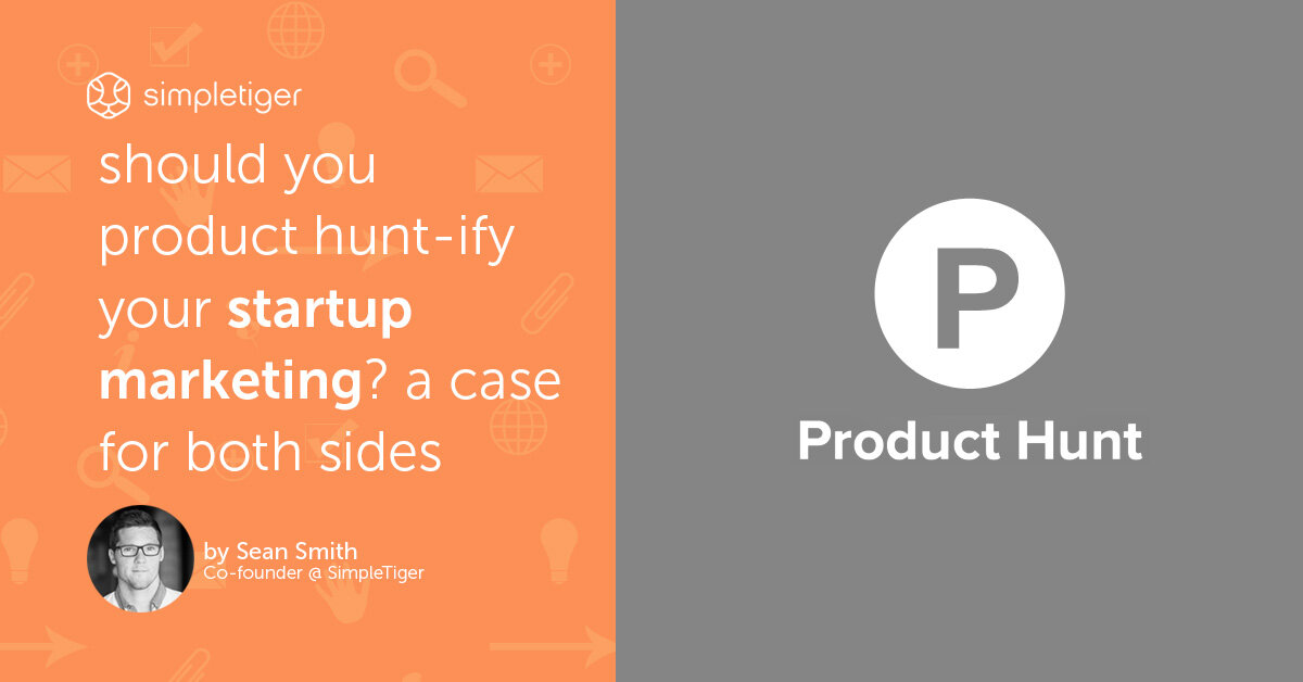 Should You Product Hunt-ify Your Startup Marketing?