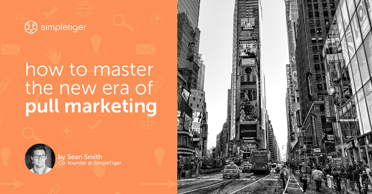 How to Master The New Era of Pull Marketing
