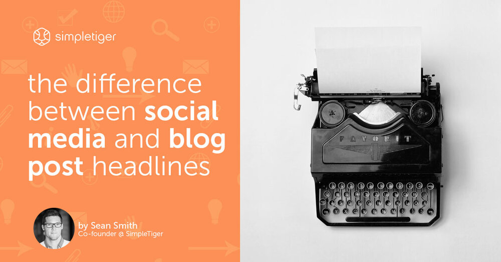The Difference Between Social Media & Blog Post Headlines