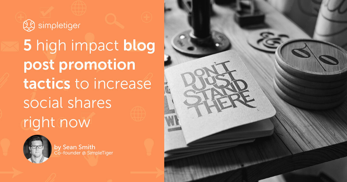 5 Blog Post Promotion Tactics To Increase Social Shares