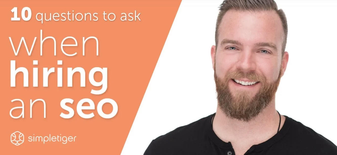 10 Questions To Ask When Hiring An SEO Expert