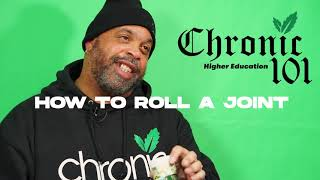 Chronic 101: How to Roll a Joint with @Efizzzatchronic