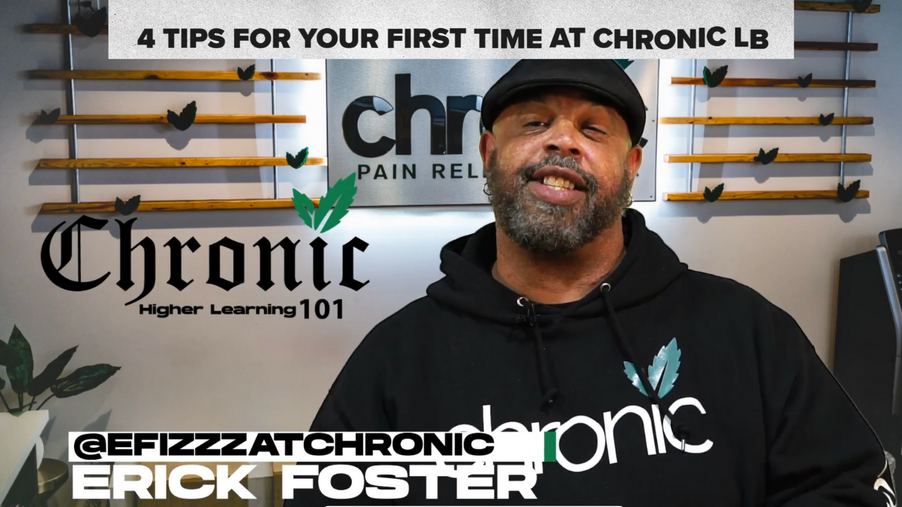 Chronic 101 : 4 tips for your first visit to Chronic LB