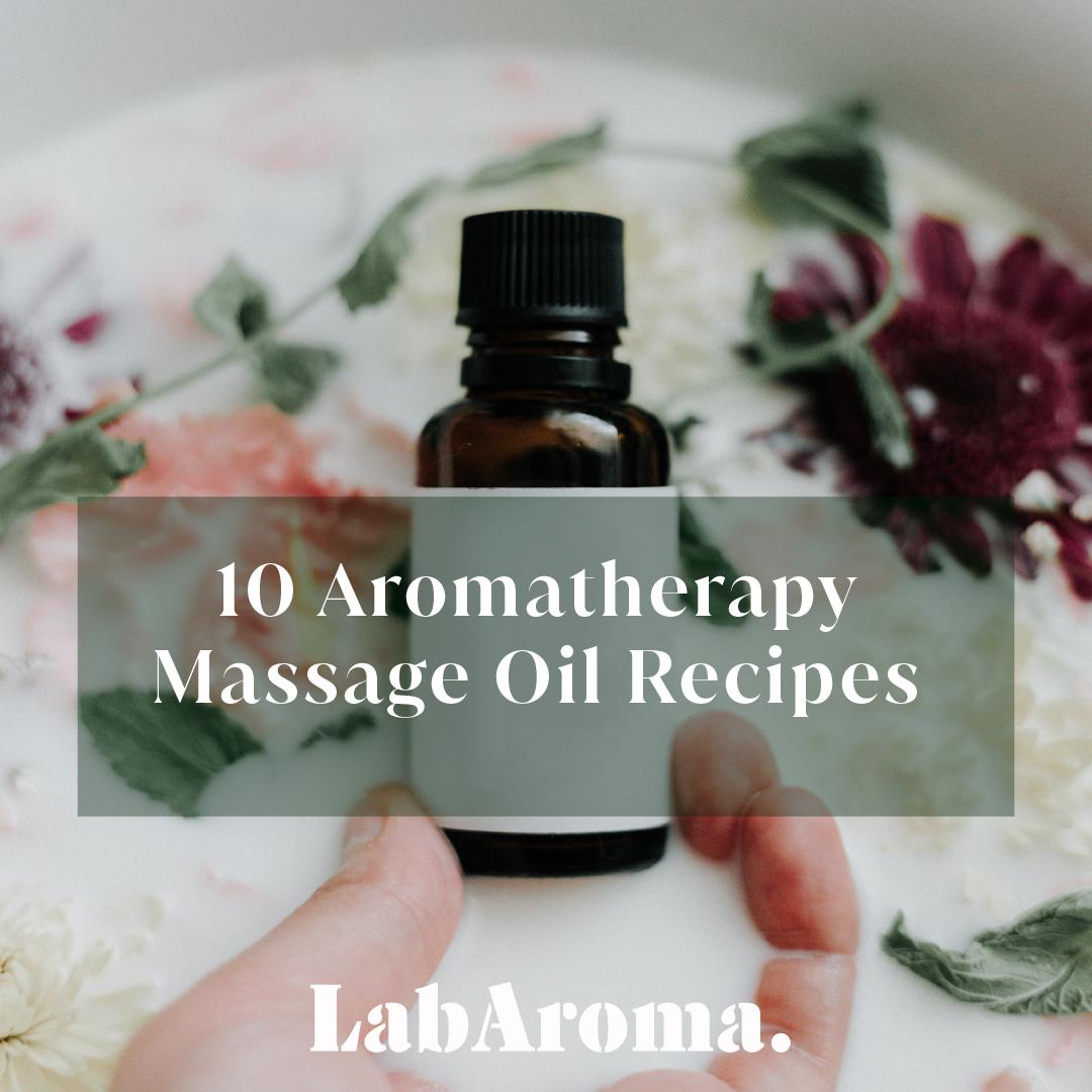 Aromatherapy Massage Oil Recipes by LabAroma