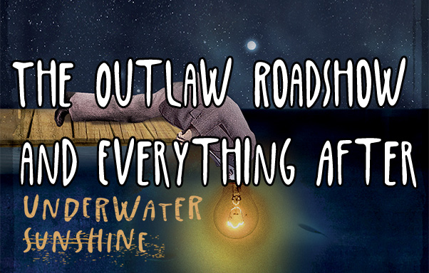 Episode 3: The Outlaw Roadshow and Everything After