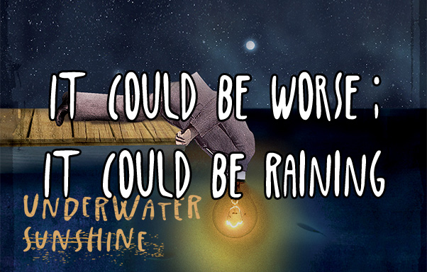 Episode 6: It Could Be Worse; It Could Be Raining