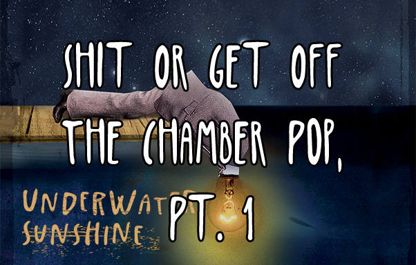 Episode 10: Shit Or Get Off The Chamber Pop, Pt. 1