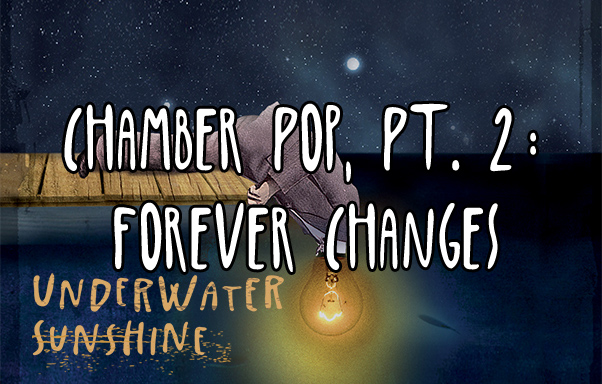 Episode 11: Chamber Pop, Pt. 2: Forever Changes