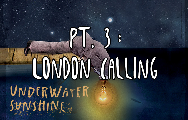 Episode 15: Pt.3: London Calling