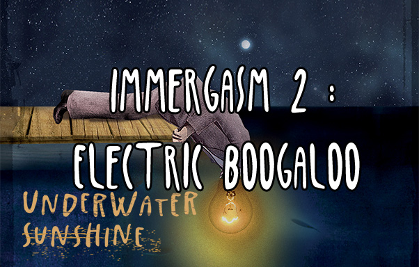 Episode 17: Immergasm 2: Electric Boogaloo