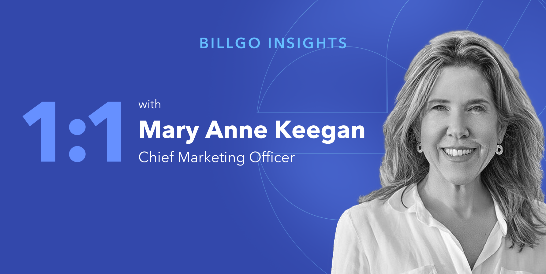 An interview with BillGO's Mary Anne Keegan