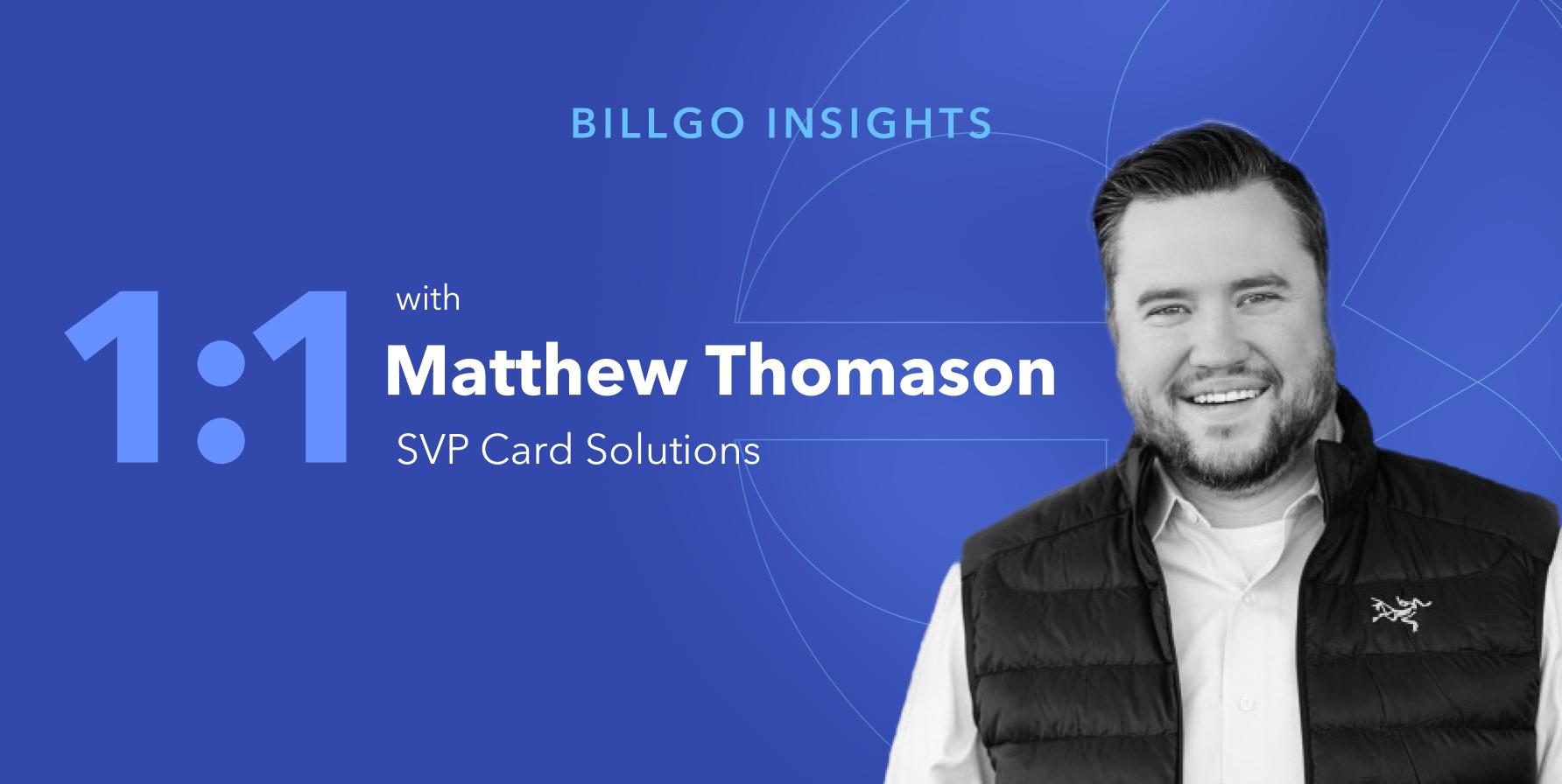 Matthew Thomason discusses BillGO's Intelligent Card Management