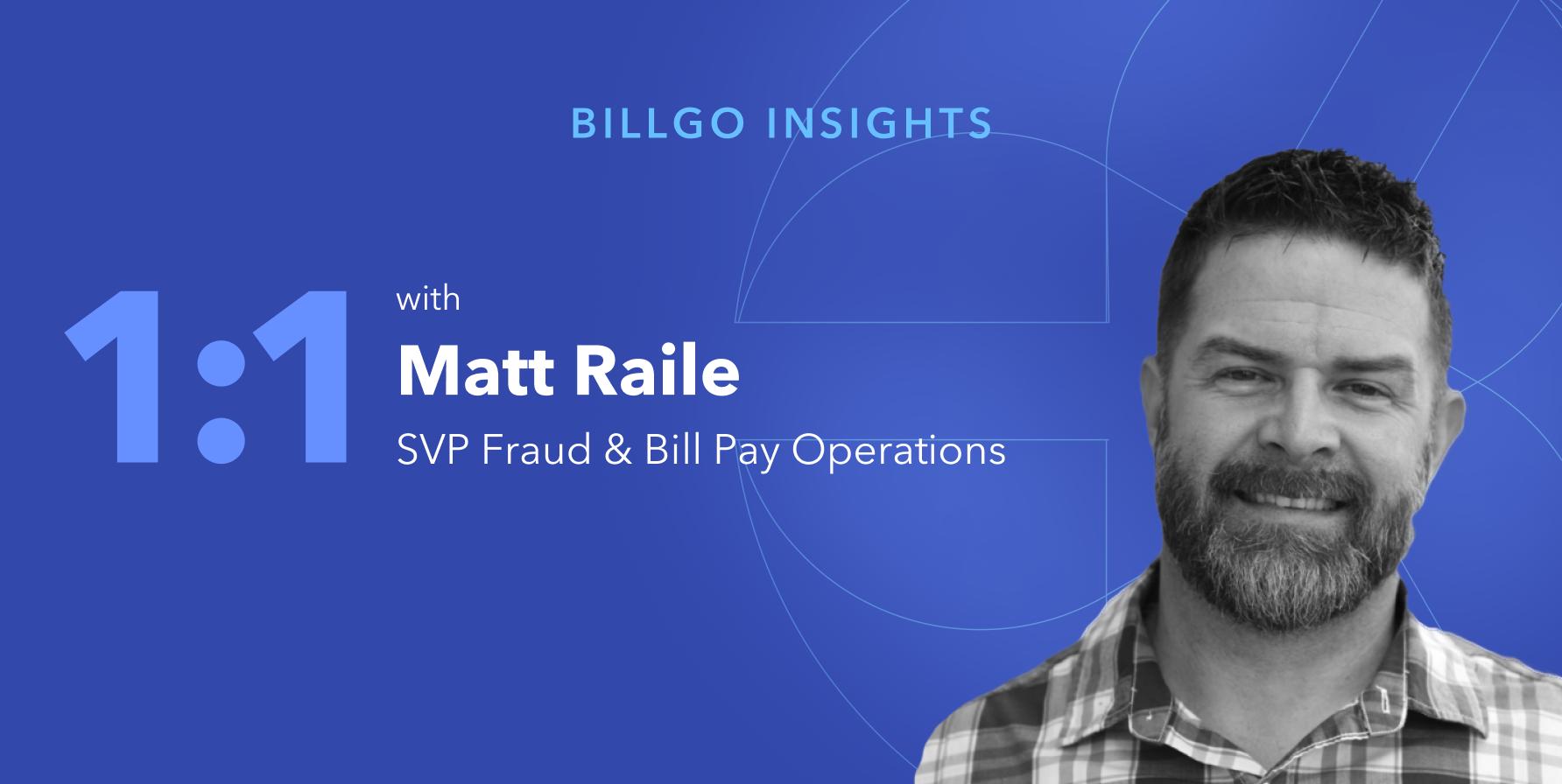 A conversation with BillGO's Matt Raile