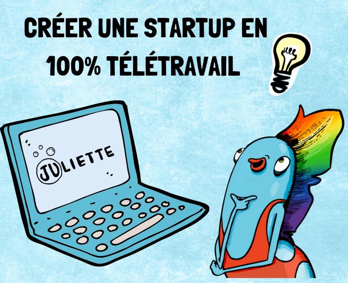 Créer une startup en full télétravail : le défi pas si impossible