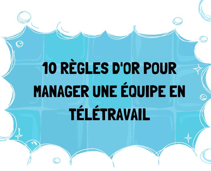 Tu veux apprendre les secrets d'un bon management en 100% télétravail ? Ed te donne les 10 règles d'or à appliquer pour manager une équipe à distance !