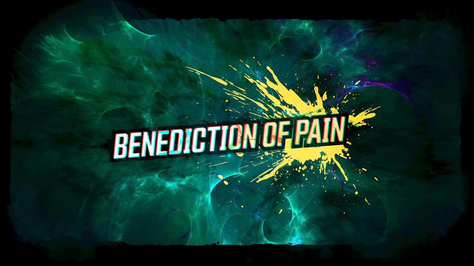 Benediction of Pain